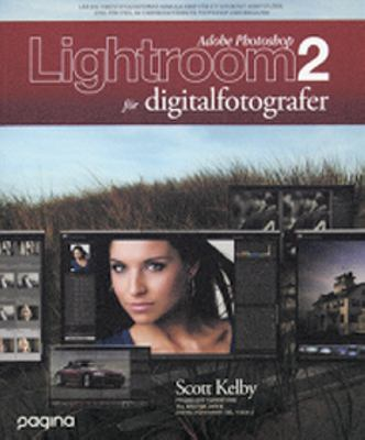 Adobe Photoshop Lightroom 2 för digitalfotografer
