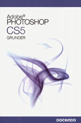 Adobe Photoshop CS5: Grunder.