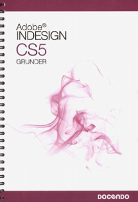 Adobe InDesign CS5: Grunder.