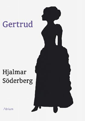 Gertrud : skådespel i tre akter / Hjalmar Söderberg.