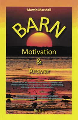 Barn, motivation & ansvar: Bok 1.