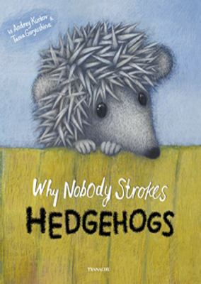 Why nobody strokes hedgehogs