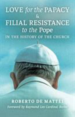 Love for the papacy & filial resistance to the pope in the history of the Church